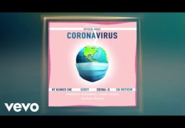 Mt number one – Coronavirus (Official Audio) ft. Giddy, Odina-K, Gn Nephew